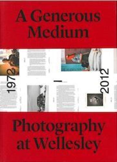 Picture of A Generous Medium: Photography at Wellesley 1972-2012