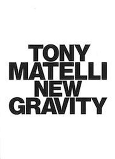 Picture of Tony Matelli: New Gravity