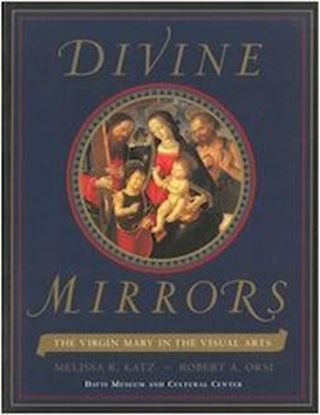 Picture of Divine Mirrors: The Virgin Mary in the Visual Arts