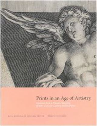 Picture of Prints in an Age of Artistry: Selections from a Private Collection of 16th- and 17th- Century Italian Prints