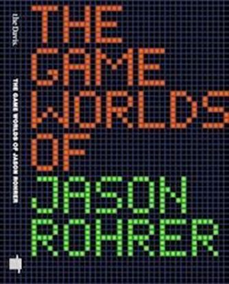 Picture of The Game Worlds of Jason Rohrer